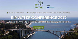 EIP Water Conference 2017 - Water Innovation: Bridging Gaps, Creating Opportunities @ Porto | Porto District | Portugal