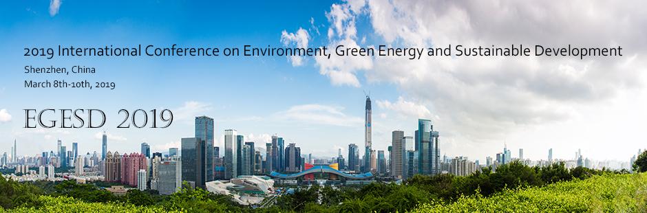 2019 International Conference on Environment, Green Energy and Sustainable Development